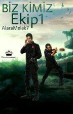BİZ KİMİZ EKİP 1 by AlaraMelek7