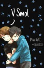 """V Smol""    Phan A.U. by ERMAGERDDD"