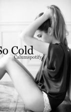 So Cold by calumspotify