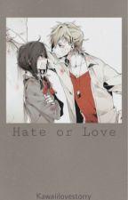 Hate or Love by kawaiilovestorry