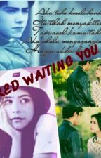 I Tired Waiting You by NillaArfiana11