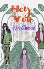 Hey You, rin ahmad by KaryaLepakRinAhmad
