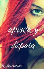 Apunta Y Dispara. by daniela45191