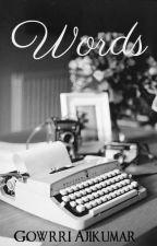 Words. by GowrriAjikumar