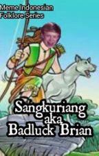 Meme Indonesian Folklore Series: Sangkuriang Badluck Brian version by UtaHime5