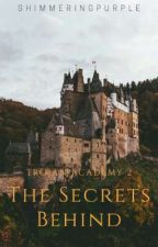 Trojan Academy   - The Secrets Behind by sienna_aria06