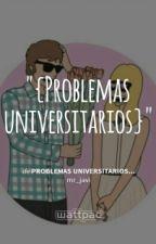 Problemas universitarios... by mr_javi