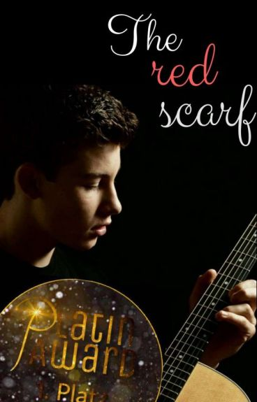The red scarf (Shawn Mendes ff) #wattys2016