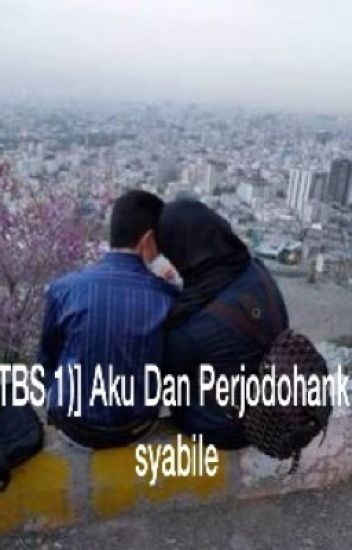 [TBS 1] : Aku Dan Perjodohanku
