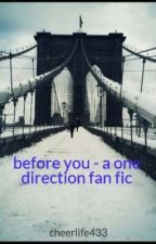 before you - a one direction fan fic by Shannnon630