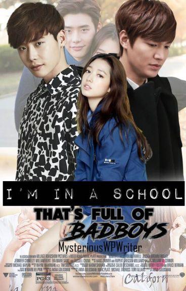 I'm in a school that's full of BADBOYS