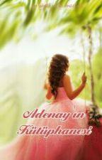 Adenay'ın Kütüphanesi★ by Adenay