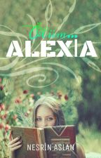 ALEXİA#wattys2016 by sonkorecan