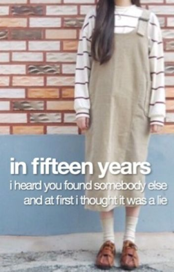 in fifteen years ; c.t.h. ❁