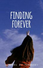Finding Forever #DreamersAward2018 by IAmZeemo