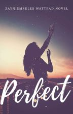 Perfect by ZaynismRules
