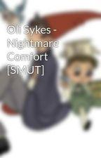 Oli Sykes - Nightmare Comfort [SMUT] by MandaMandaManson