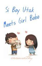 Si Boy Utak Meets Girl Bobo by crisworthy