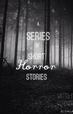 A Series of Short Horror Stories by killpill