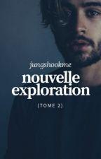 Nouvelle Exploration → z.m // Tome 2 by jungshookme