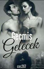 GEÇMİŞ GELECEK by cns267