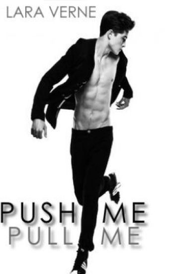 Push Me, Pull Me [The Boy I Love Sequel] Discontinued.