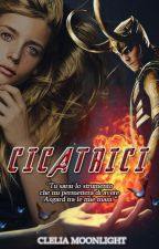 Cicatrici   |COMPLETA| by CleliaMoonlight