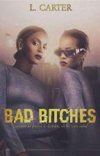 Bad Bitches - BeyHanna Fanfiction by Carter_Lukz