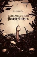 Extremely Short Horror Stories by panamazura