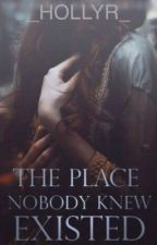 The Place Nobody Knew Existed by Youngest-Dragonrider