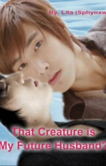 That Creature is My Future Husband?