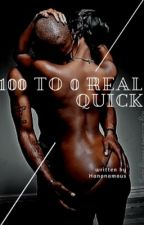 100-0 Real Quick (a story about love, pain, nasty pleasure, and much more) by hanonamous
