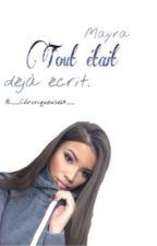 Chronique Mayra :  Tout Était Déjà Écrit by __Chroniqueuse69__