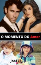 O Momento do Amor by VelmontSoares