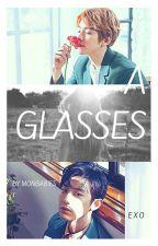 A Glasses [byun baekhyun] by monbabies