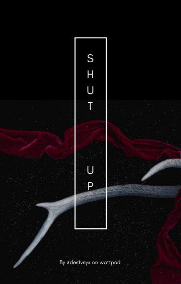 Shut Up ☼ Z.C
