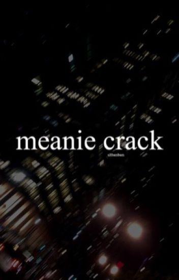 meanie crack