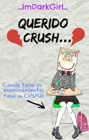 Querido Crush... by _ImDarkGirl_