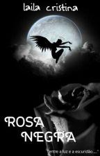 ROSA NEGRA by HaaTaldaLalahCristin