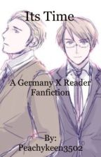 Germany x Reader ~Its Time~ by Peachykeen3502