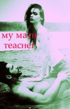 My math teacher.                                                             (student/teacher relationship) by KoreenCarrier