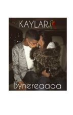 K A Y L A R by bynereaaaa