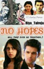 Manan - No Hopes (Completed) by Riya_Talreja