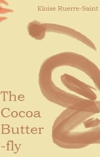 The Cocoa Butterfly (on-hold)