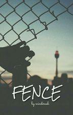 Fence [COMPLETED] by mindcrash