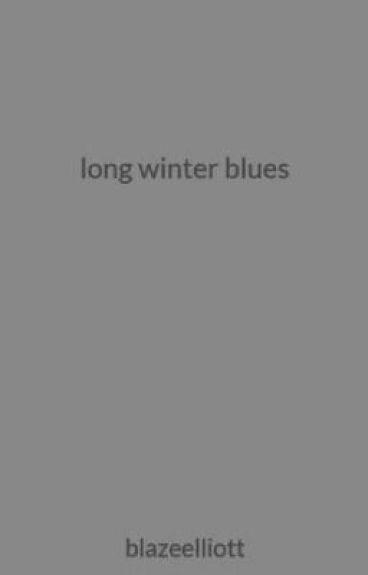 long winter blues by blazeelliott