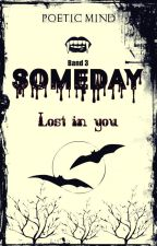 Someday III - Lost in You by PoeticMind87