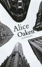 Alice Oaken ~ Gökdelenlerin Arasındaki Kız 1 by mefriantoris