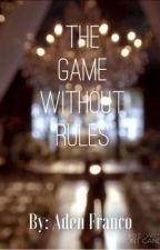 The Game Without Rules by AdenFranco