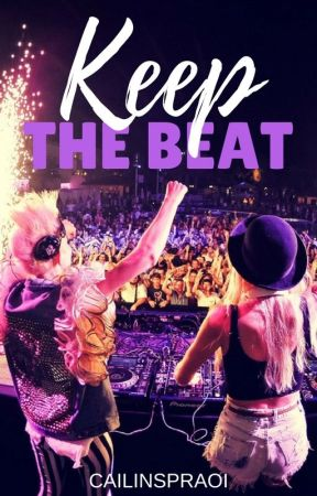 Keep The Beat ((Book #2)) by CailinSpraoi